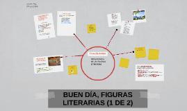 BUEN DÍA, FIGURAS LITERARIAS (1 DE 2)