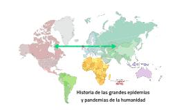 Historia de las grandes epidemias y pandemias de la humanida