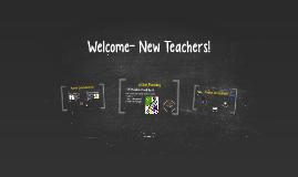 Welcome- New Teachers!
