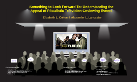 Something to Look Forward To: Understanding the Appeal of Ritualistic Television Coviewing Events: Presented at the Annual meeting of the National Communication Association