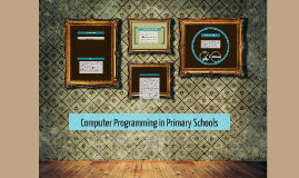 Copy of Computer Programming in Primary Schools