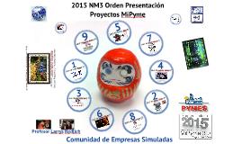2015 NM3 Orden Presentaciones Proyecto MiPyme