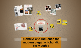 Context and Influence for modern pagan witchcraft: early 20t