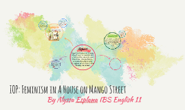 IOP: Feminism in A House on Mango Street