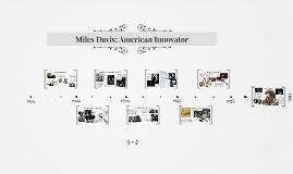 Miles Davis: American Innovator