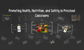 Promoting Health, Nutrition, and Safety in Preschool Classro
