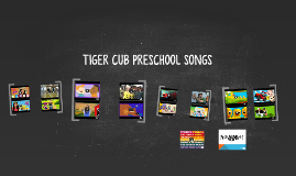 TIGER CUB PRESCHOOL SONGS