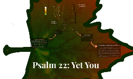 Psalm 22 - Yet You