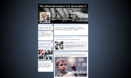 The Silent Generation V.S. Generation Z