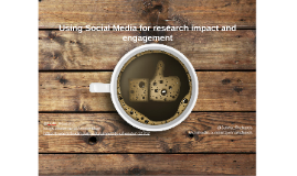 Social media for research impact and engagement