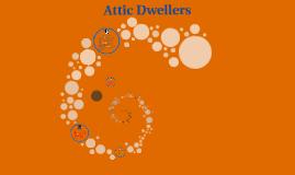 Attic Dwellers