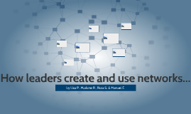 How leaders create and use networks...