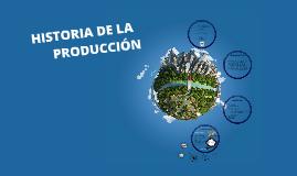 Copy of HISTORIA DE LA PRODUCCIÓN