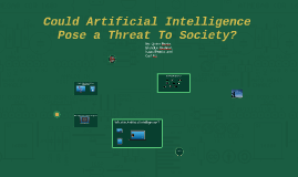 Could Artificial Intelligence  Pose a Threat To Society? v2.0