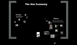 Copy of WW2 Economy:  Factors and Effects