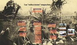 "Las ""reducciones"" mapuches"