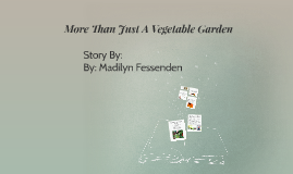 More Than Just A Vegetable Garden