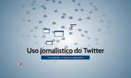 Copy of Jornalismo Digital II: Uso jornalístico do Twitter