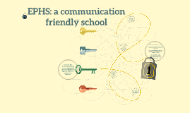 EPHS: a communication friendly school