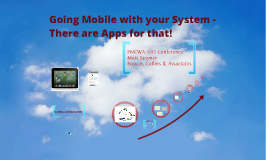 Going Mobile with Your System - There Are Apps for That!