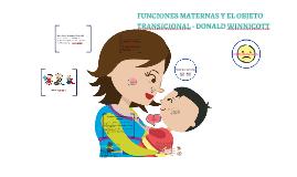 Copy of Funciones maternas y Objeto Transicional Winnicott