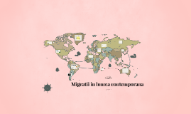 Copy of Migratii in lumea contemporana