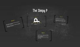 The Sleepy P