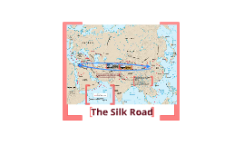 REVISED - The Silk Road