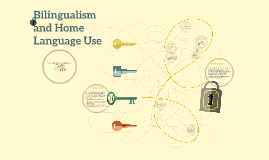Billingualism and Home Language Use