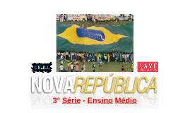 """O Brasil da """"Nova República"""" (1985 - ...)"""