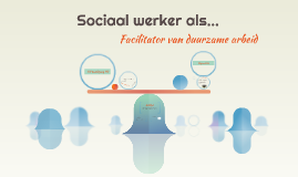 Sociaal werker als... facilitator van duurzame arbeid