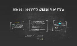Copy of MÓDULO 1. CONCEPTOS GENERALES DE ÉTICA