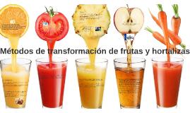 Métodos de transformación de frutas y hortalizas