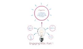 Engaging Kids Part 1