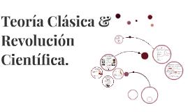 Teoría Clasica y Revolución Científica