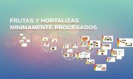 FRUTAS Y HORTALIZAS MINIMAMENTE PROCESADOS