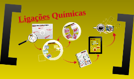 Copy of Ligações Químicas