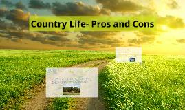 Country Life- Pros and Cons