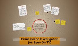 Crime Scene Investigation (As Seen On TV)