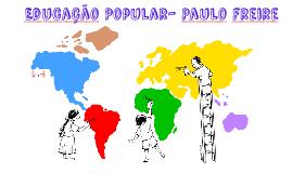 Educação Popular- Paulo Freire