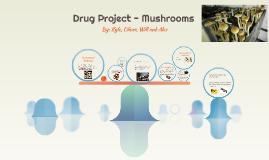 Drug Project - Mushroom