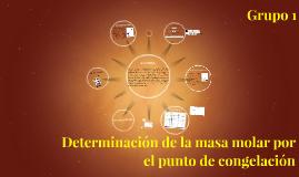 Copy of Determinacion de la masa molar por el punto de congelacion