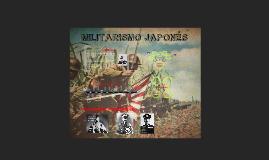 Copy of MILITARISMO JAPONÉS ( causas y consecuencias )