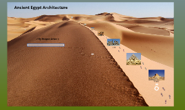 Ancient Egyptian Architecture By Brayan Ortez On Prezi