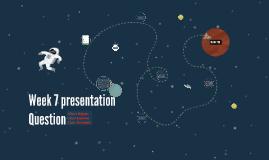 Week 7 presentaion