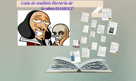 Copy of Guía de análisis literario de la obra HAMLET