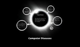 Computer Diseases