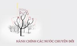 Copy of HÀNH CHÍNH CÁC NƯỚC CHUYỄN ĐỔI
