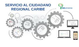 SERVICIO AL CIUDADANO- REGIONAL CARIBE