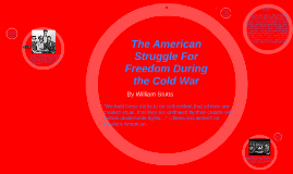 The American Struggle For Freedom